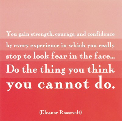debt-quotes-you-gain-strength-courage-and-confidence-by-every-experience-in-which-you-really-stop-to-look-fear-in-the-face-do-the-thing-you-think-you-cannot-do